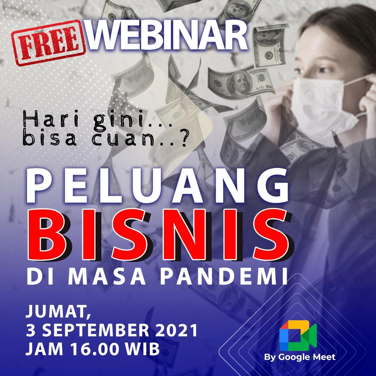 Webinar - Peluang Bisnis Di Masa Pandemi - 3 September 2021