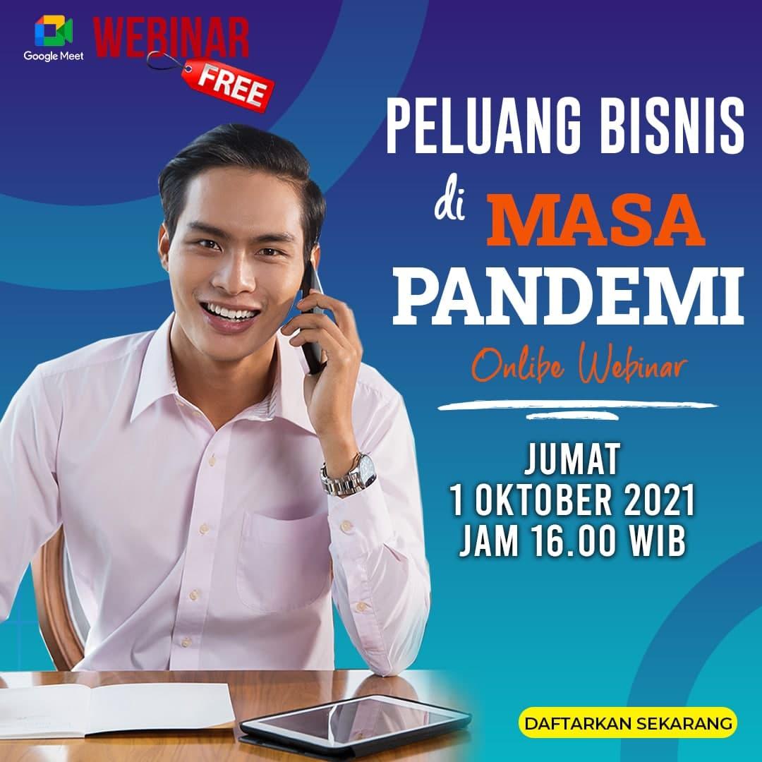 Webinar - Peluang Bisnis Di Masa Pandemi - 1 Oktober 2021