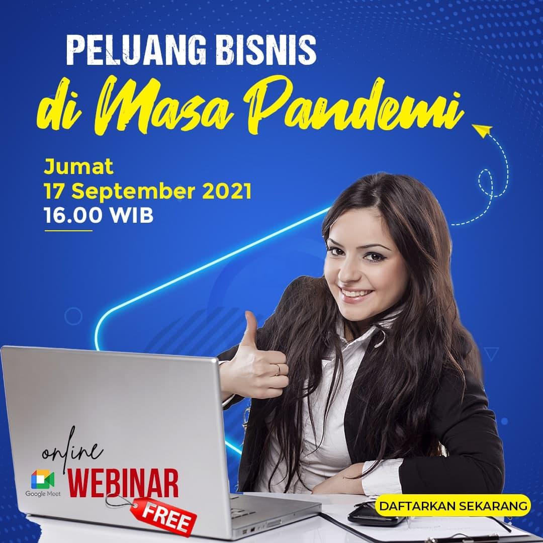 Webinar - Peluang Bisnis Di Masa Pandemi - 17 September 2021