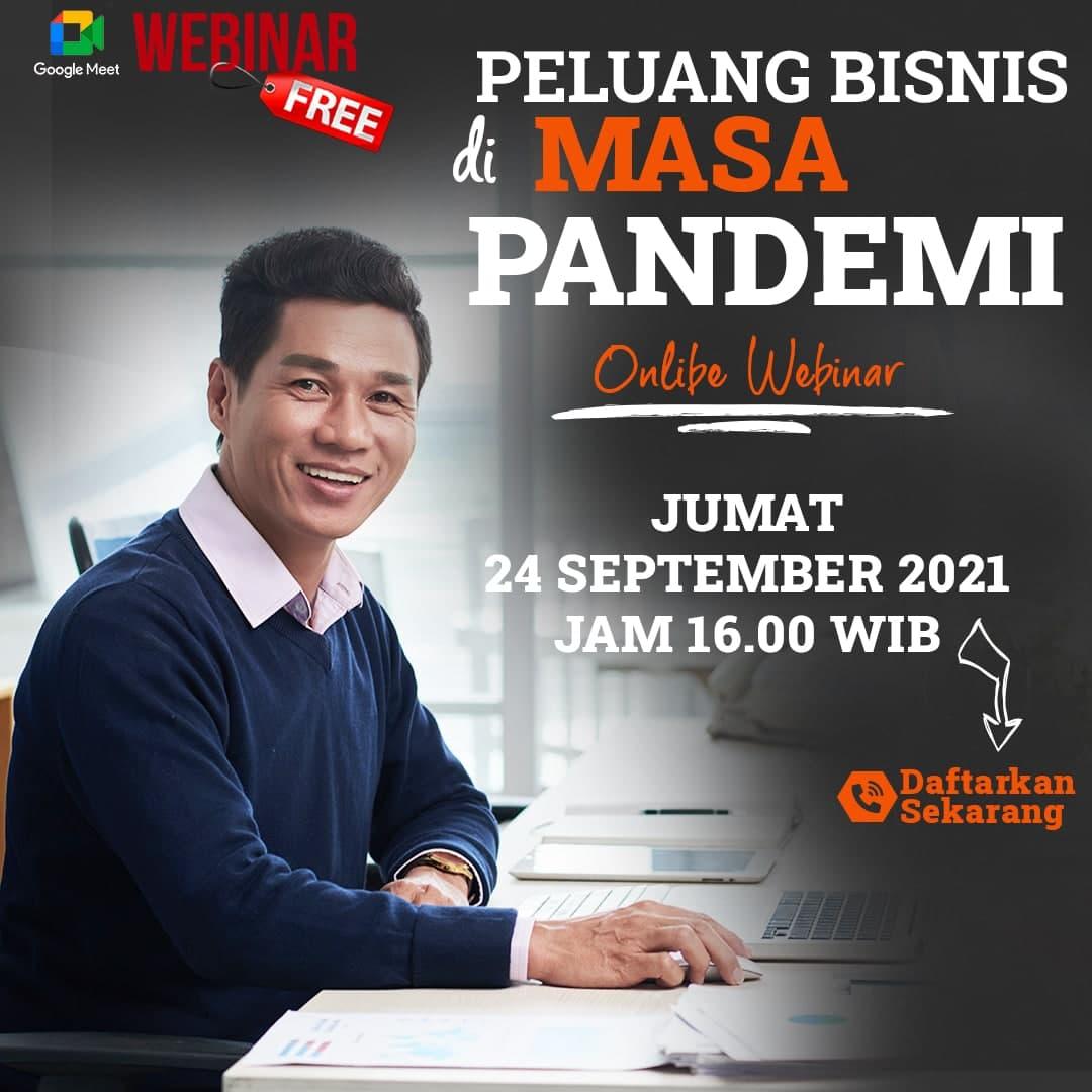 Webinar - Peluang Bisnis Di Masa Pandemi - 24 September 2021
