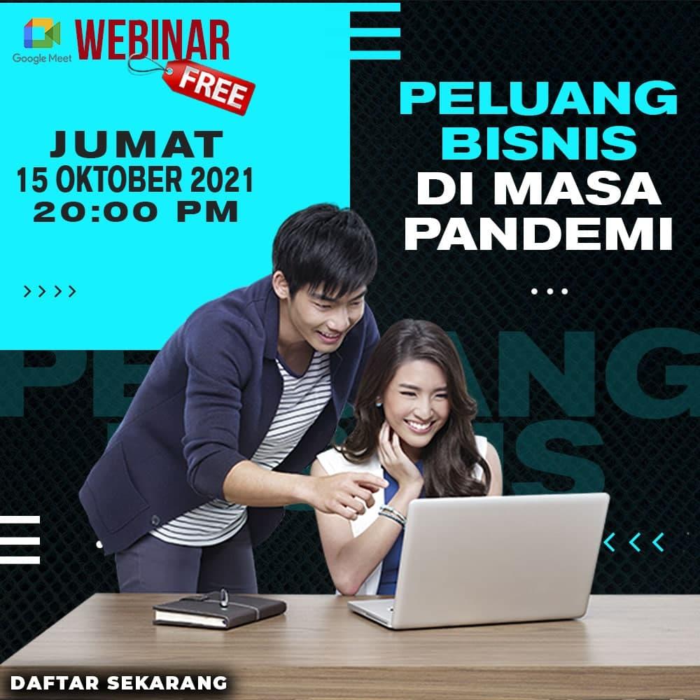 Webinar - Peluang Bisnis Di Masa Pandemi - 15 Oktober 2021