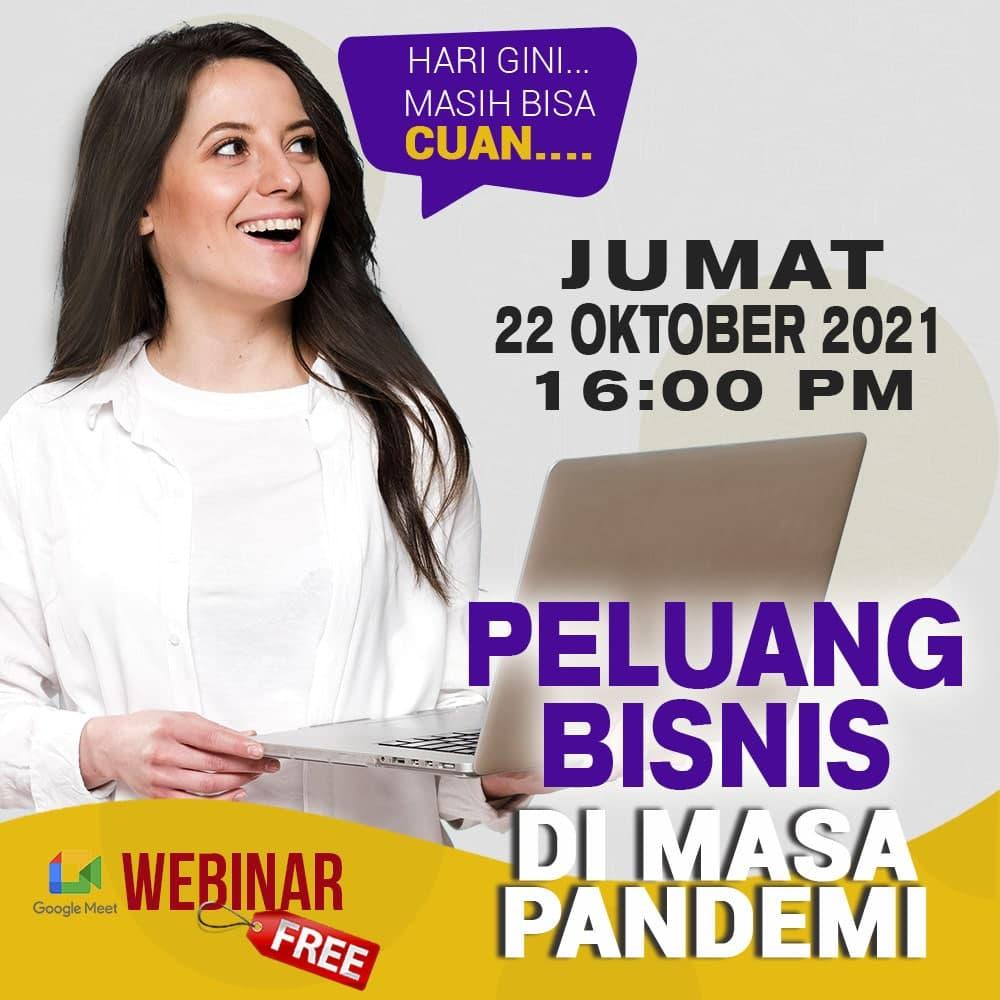 Webinar - Peluang Bisnis Di Masa Pandemi - 22 Oktober 2021