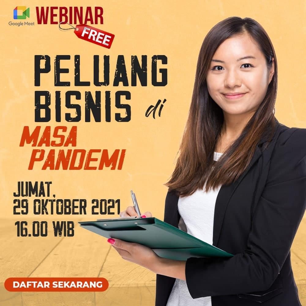 Webinar - Peluang Bisnis Di Masa Pandemi - 29 Oktober 2021